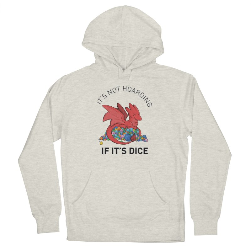 It's Not Hoarding If It's Dice Men's French Terry Pullover Hoody by DnDoggos's Artist Shop