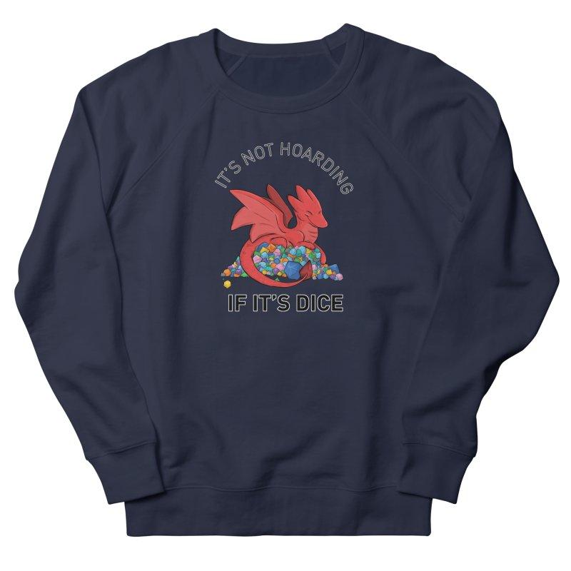 It's Not Hoarding If It's Dice Women's French Terry Sweatshirt by DnDoggos's Artist Shop