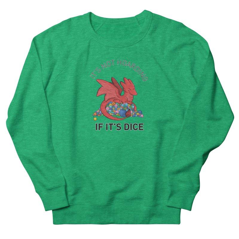 It's Not Hoarding If It's Dice Men's French Terry Sweatshirt by DnDoggos's Artist Shop