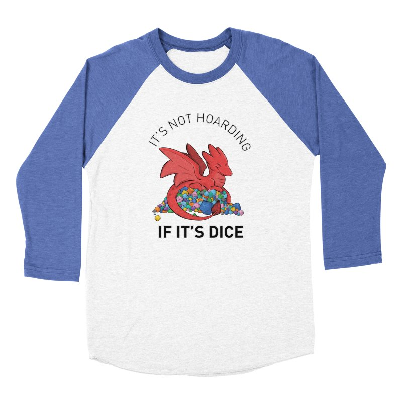 It's Not Hoarding If It's Dice Women's Baseball Triblend Longsleeve T-Shirt by DnDoggos's Artist Shop