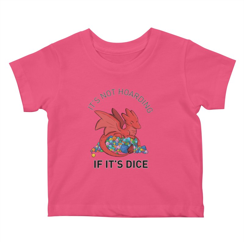It's Not Hoarding If It's Dice Kids Baby T-Shirt by DnDoggos's Artist Shop