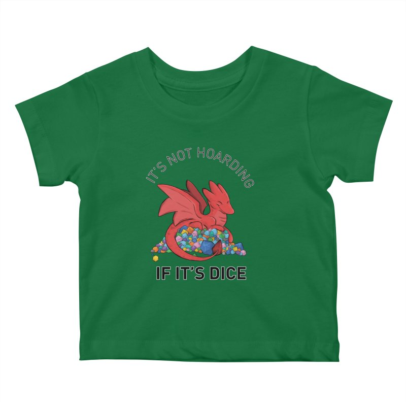 It's Not Hoarding If It's Dice Kids Baby T-Shirt by DnDoggos's Artist Shop