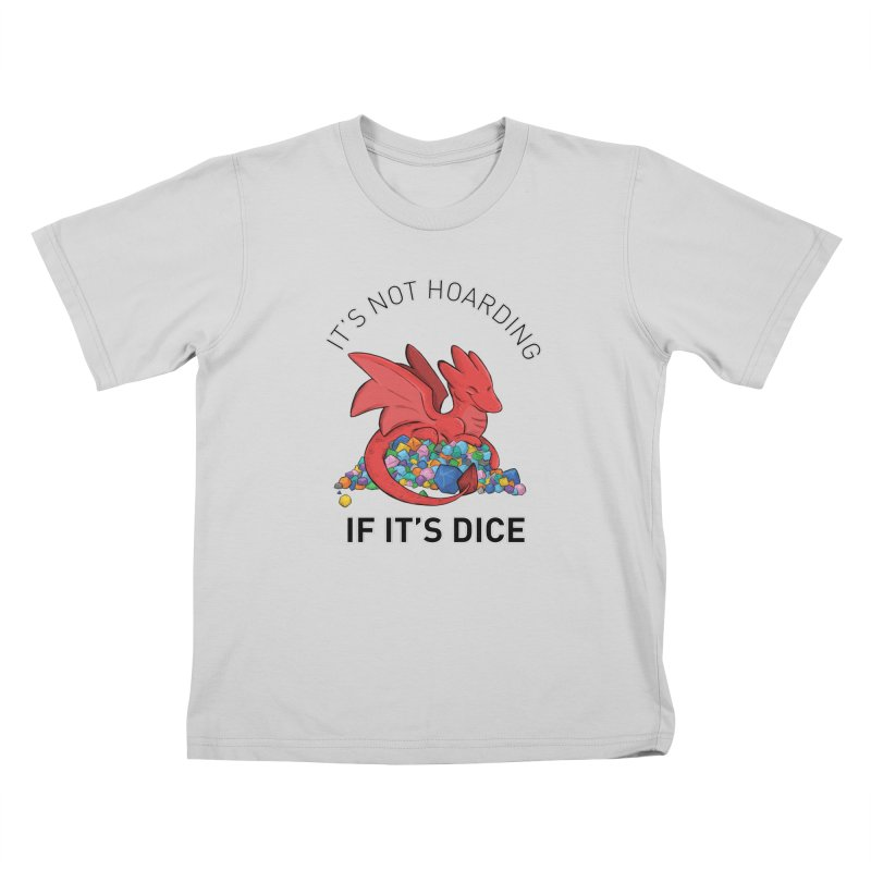 It's Not Hoarding If It's Dice Kids T-Shirt by DnDoggos's Artist Shop