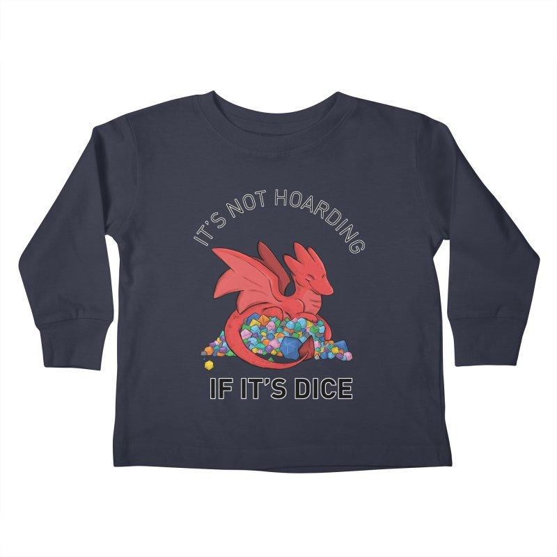 It's Not Hoarding If It's Dice Kids Toddler Longsleeve T-Shirt by DnDoggos's Artist Shop