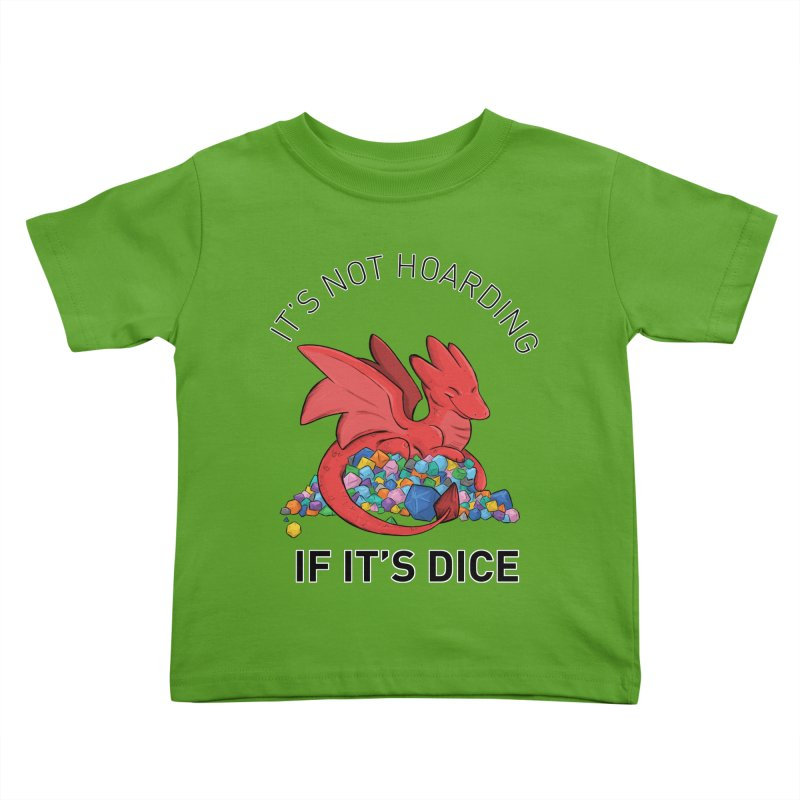 It's Not Hoarding If It's Dice Kids Toddler T-Shirt by DnDoggos's Artist Shop