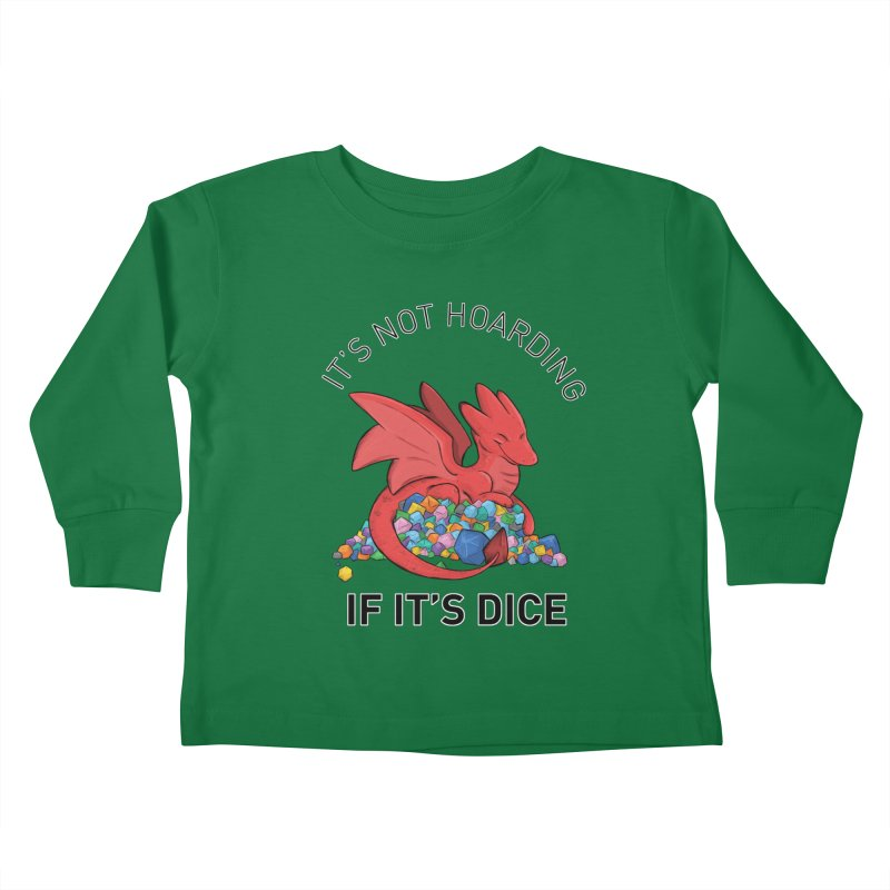 It's Not Hoarding If It's Dice Kids Toddler Longsleeve T-Shirt by DnDoggos's Artist Shop