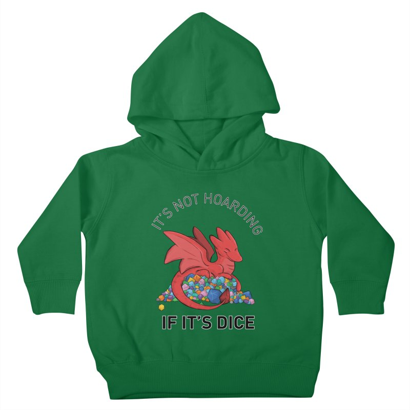 It's Not Hoarding If It's Dice Kids Toddler Pullover Hoody by DnDoggos's Artist Shop