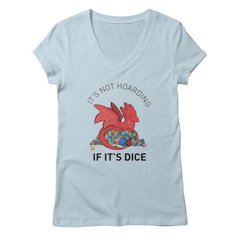 It's Not Hoarding If It's Dice Women's V-Neck by DnDoggos's Artist Shop
