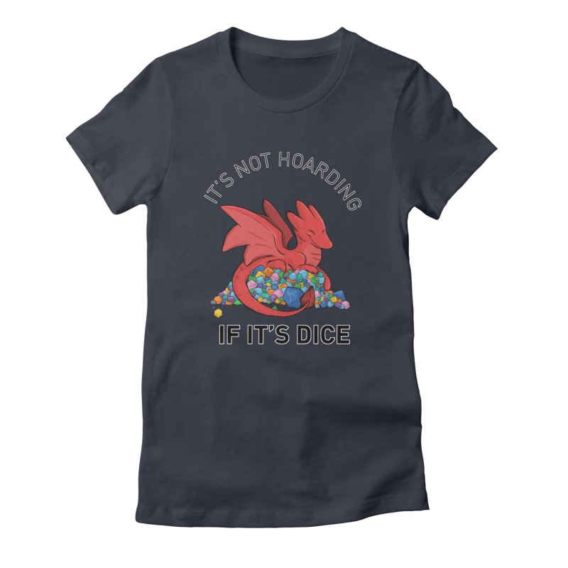 It's Not Hoarding If It's Dice Women's Fitted T-Shirt by DnDoggos's Artist Shop