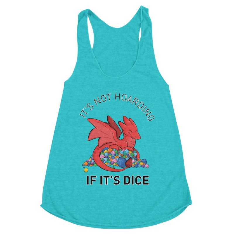 It's Not Hoarding If It's Dice Women's Racerback Triblend Tank by DnDoggos's Artist Shop