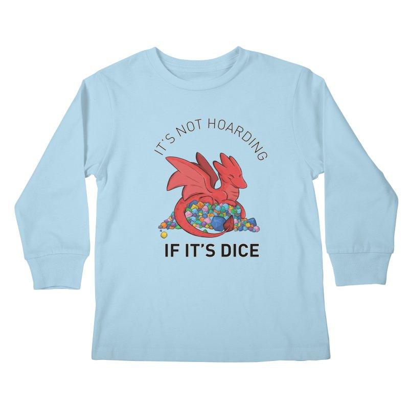 It's Not Hoarding If It's Dice Kids Longsleeve T-Shirt by DnDoggos's Artist Shop