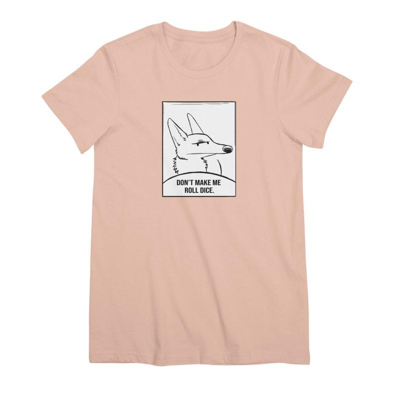 Don't Make Me Roll Dice Comic Panel Women's Premium T-Shirt by DnDoggos's Artist Shop