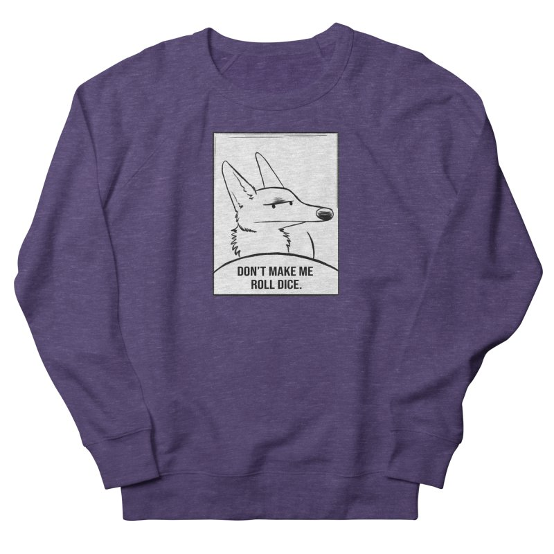 Don't Make Me Roll Dice Comic Panel Men's French Terry Sweatshirt by DnDoggos's Artist Shop