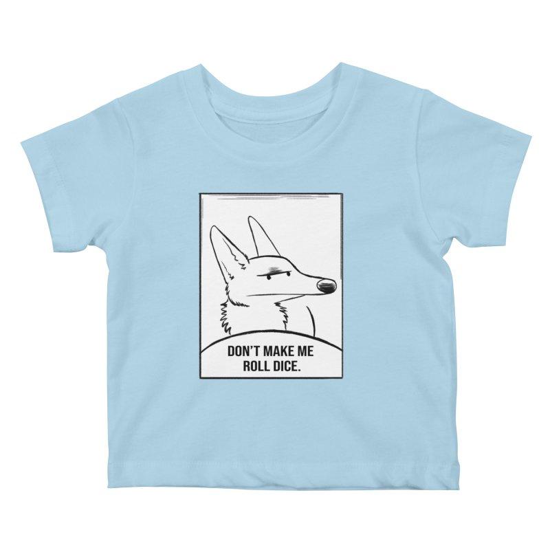 Don't Make Me Roll Dice Comic Panel Kids Baby T-Shirt by DnDoggos's Artist Shop