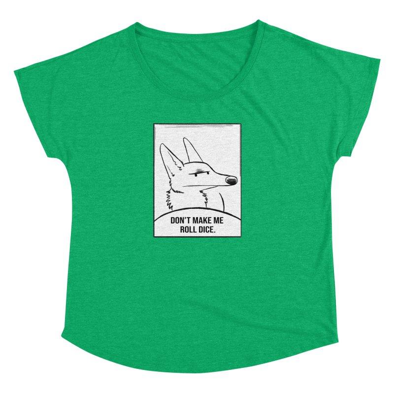 Don't Make Me Roll Dice Comic Panel Women's Dolman Scoop Neck by DnDoggos's Artist Shop
