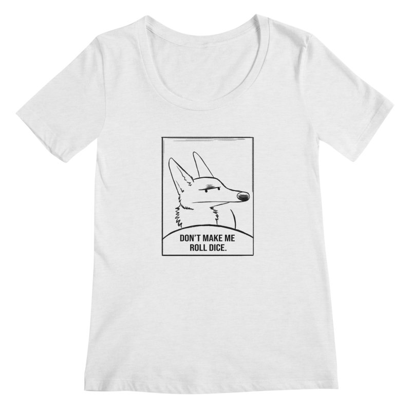 Don't Make Me Roll Dice Comic Panel Women's Scoop Neck by DnDoggos's Artist Shop