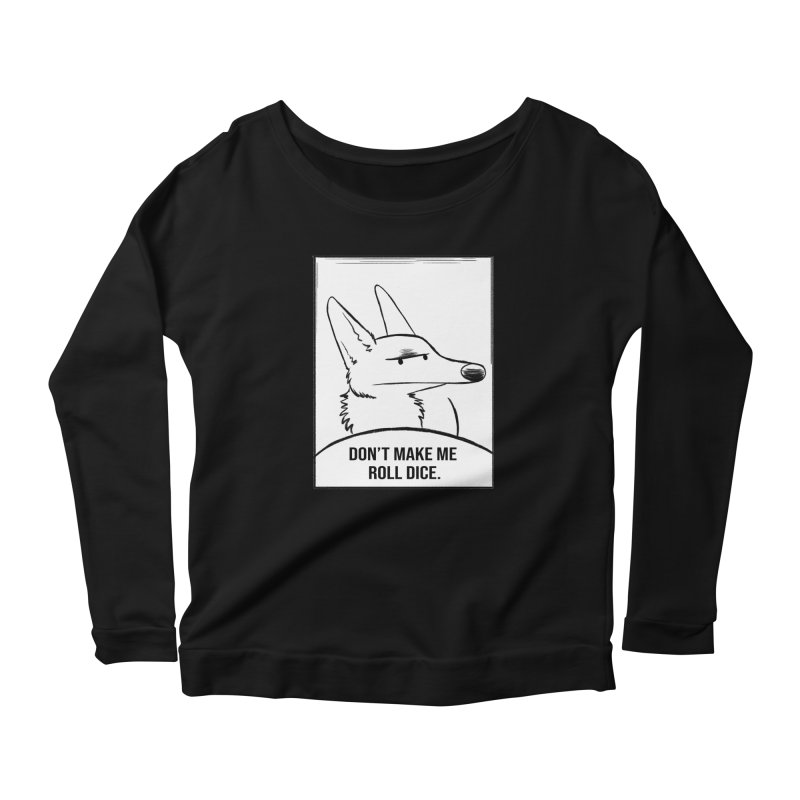 Don't Make Me Roll Dice Comic Panel Women's Scoop Neck Longsleeve T-Shirt by DnDoggos's Artist Shop
