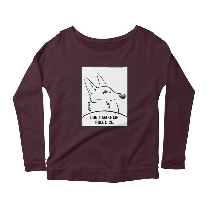 Don't Make Me Roll Dice Comic Panel Women's Scoop Neck Longsleeve T-Shirt by DnDoggos's Artist Shop