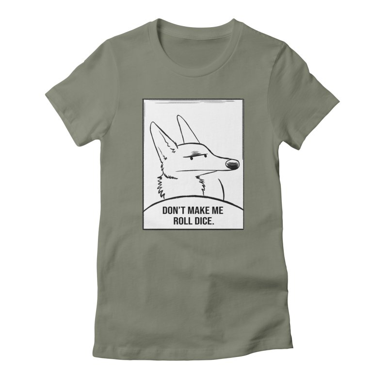 Don't Make Me Roll Dice Comic Panel Women's Fitted T-Shirt by DnDoggos's Artist Shop