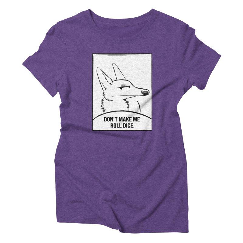 Don't Make Me Roll Dice Comic Panel Women's Triblend T-Shirt by DnDoggos's Artist Shop