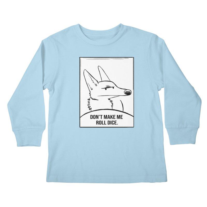 Don't Make Me Roll Dice Comic Panel Kids Longsleeve T-Shirt by DnDoggos's Artist Shop