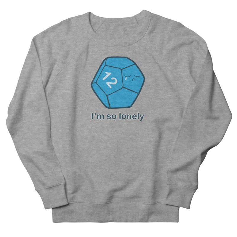 Lonely d12 Women's French Terry Sweatshirt by DnDoggos's Artist Shop