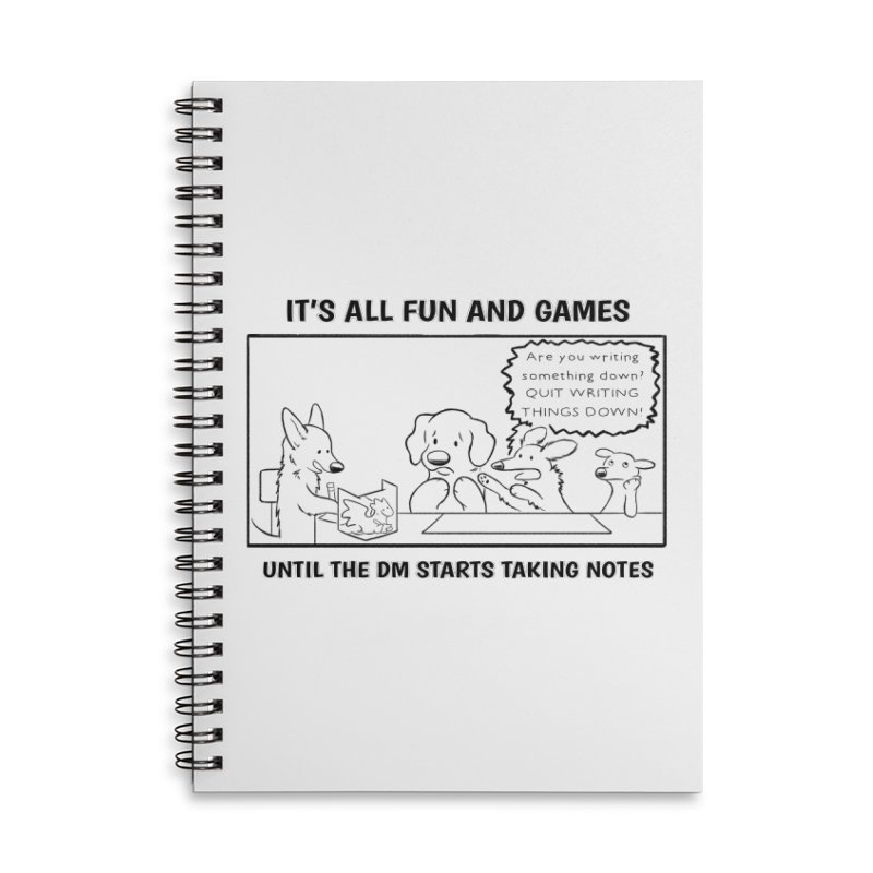 Until The DM Starts Taking Notes Accessories Lined Spiral Notebook by DnDoggos's Artist Shop