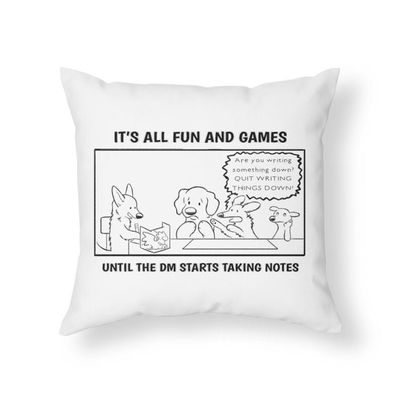 Until The DM Starts Taking Notes Home Throw Pillow by DnDoggos's Artist Shop