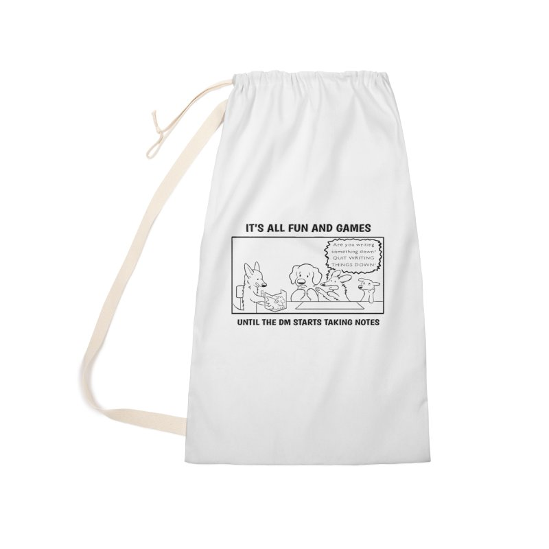 Until The DM Starts Taking Notes Accessories Laundry Bag Bag by DnDoggos's Artist Shop