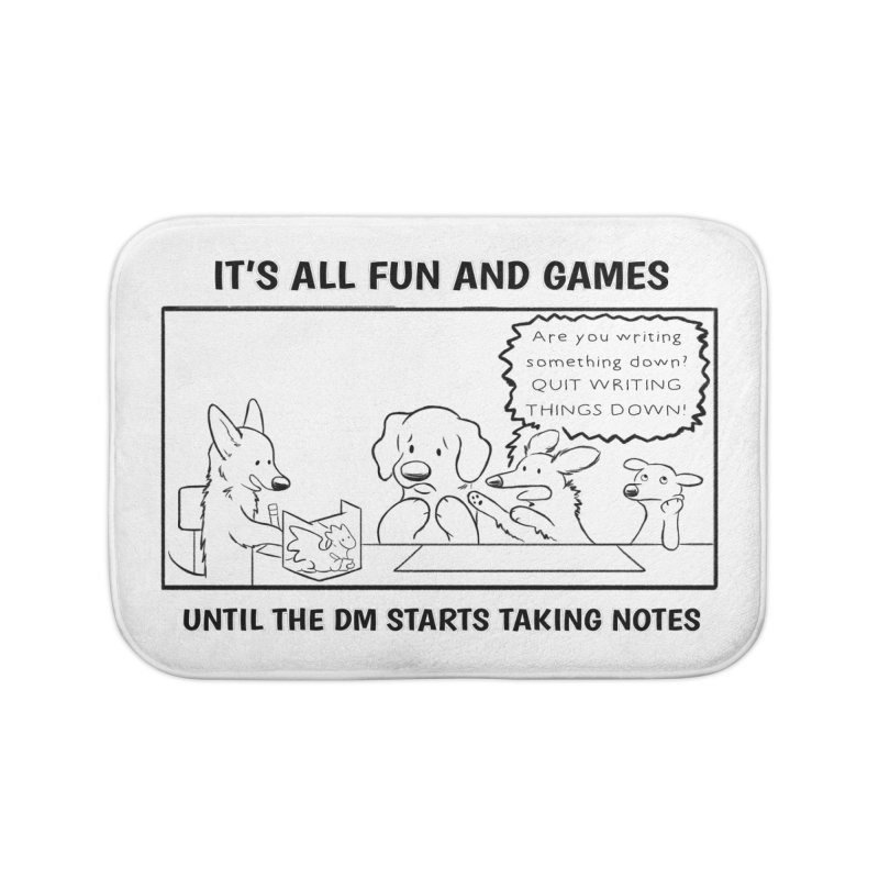 Until The DM Starts Taking Notes Home Bath Mat by DnDoggos's Artist Shop