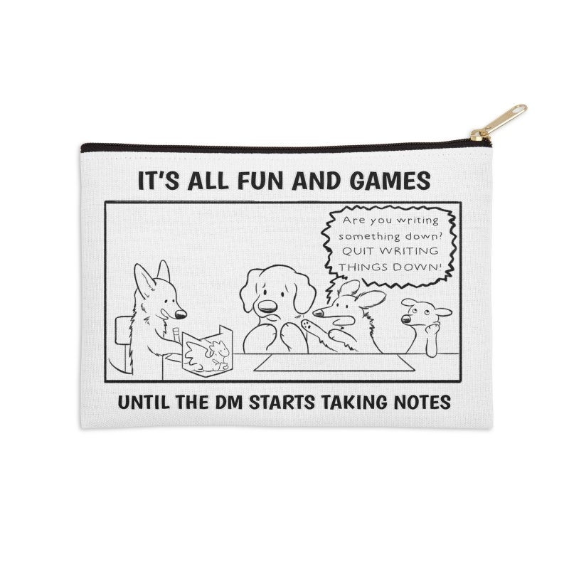 Until The DM Starts Taking Notes Accessories Zip Pouch by DnDoggos's Artist Shop