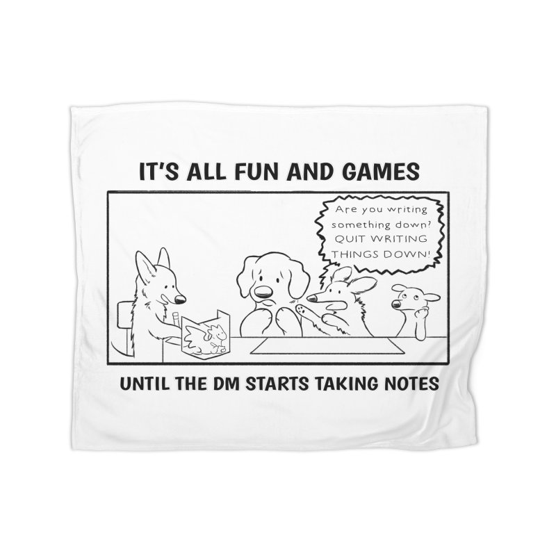 Until The DM Starts Taking Notes Home Fleece Blanket Blanket by DnDoggos's Artist Shop