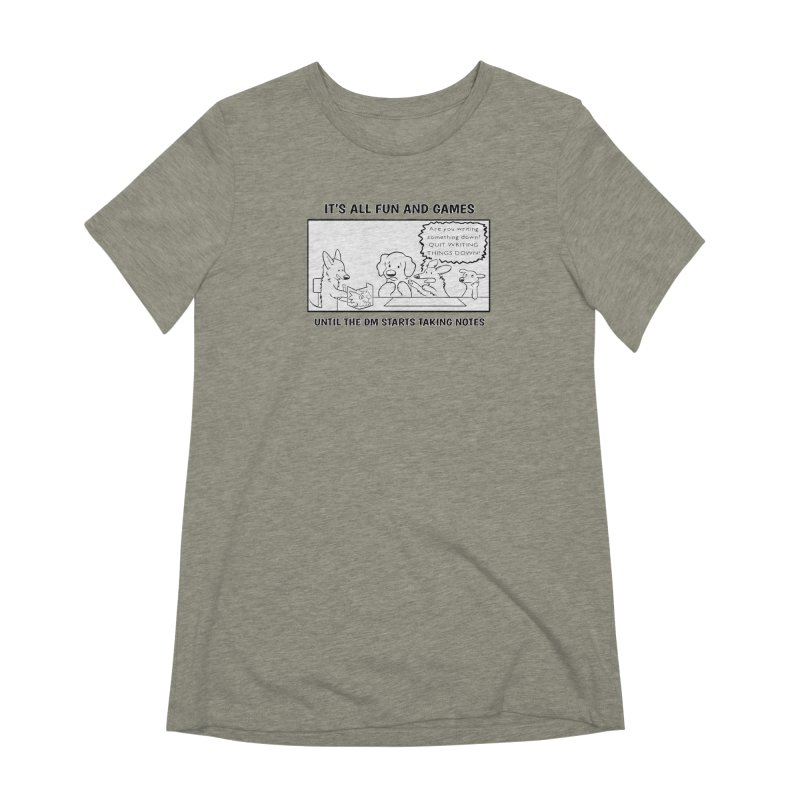 Until The DM Starts Taking Notes Women's Extra Soft T-Shirt by DnDoggos's Artist Shop
