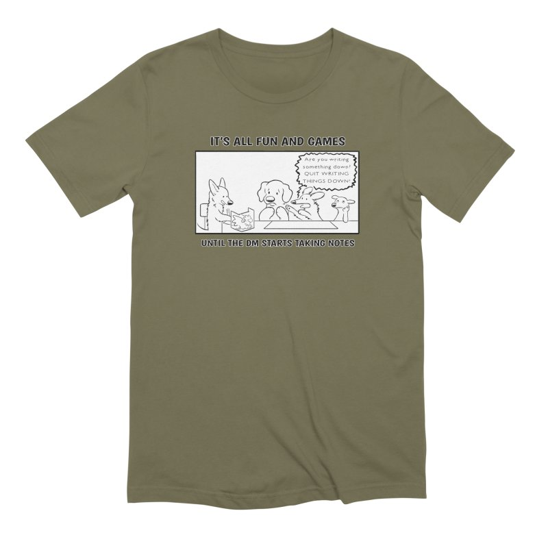 Until The DM Starts Taking Notes Men's T-Shirt by DnDoggos's Artist Shop