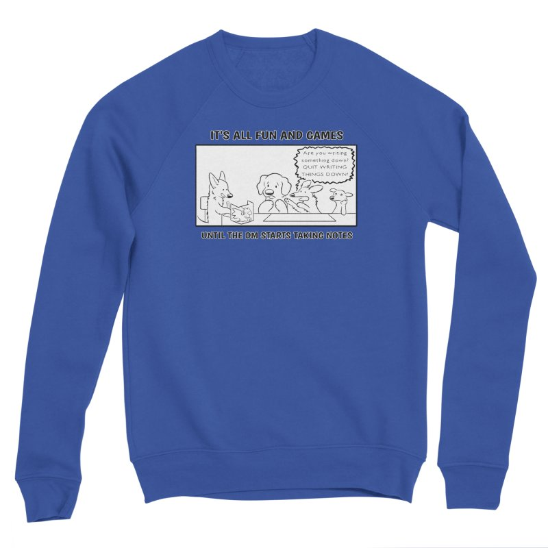 Until The DM Starts Taking Notes Men's Sweatshirt by DnDoggos's Artist Shop