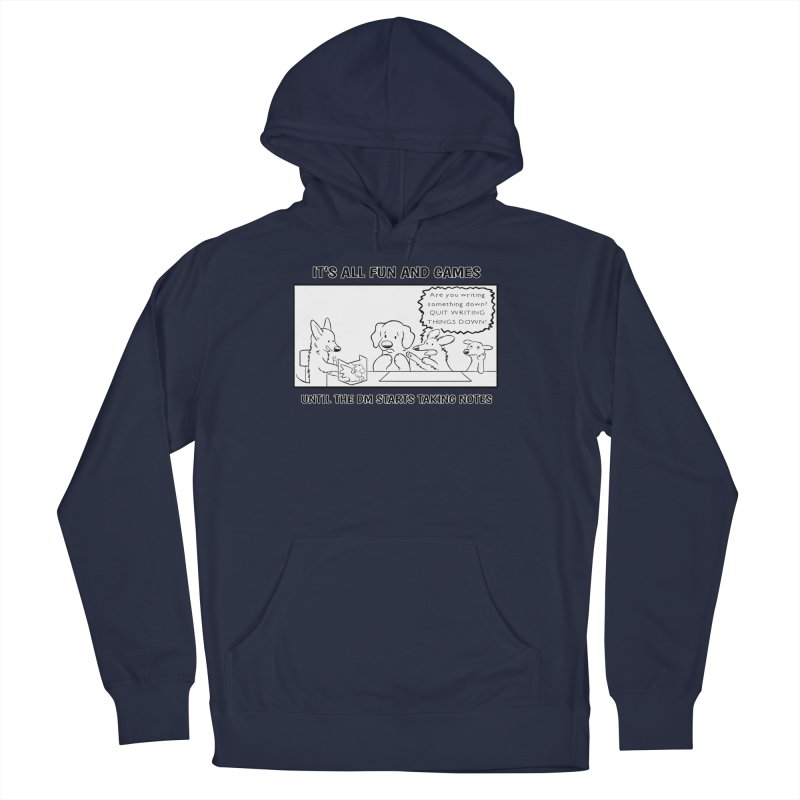Until The DM Starts Taking Notes Men's Pullover Hoody by DnDoggos's Artist Shop
