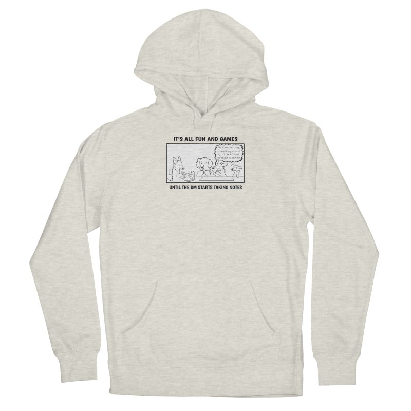 Until The DM Starts Taking Notes Women's Pullover Hoody by DnDoggos's Artist Shop