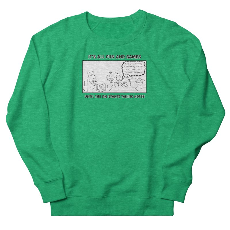 Until The DM Starts Taking Notes Women's Sweatshirt by DnDoggos's Artist Shop