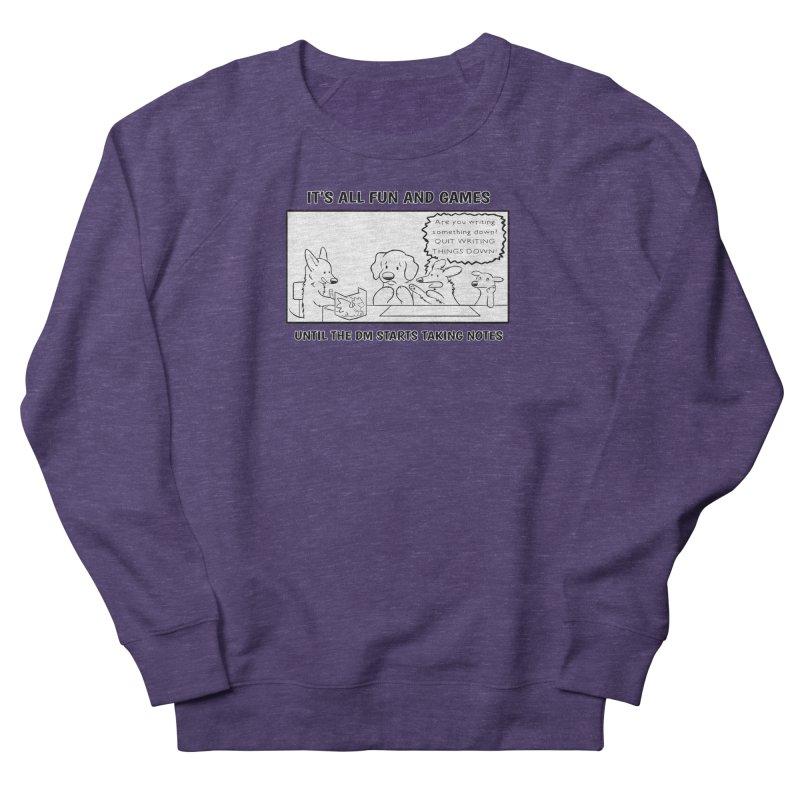 Until The DM Starts Taking Notes Women's Sweatshirt by DnDoggos's Artist Shop
