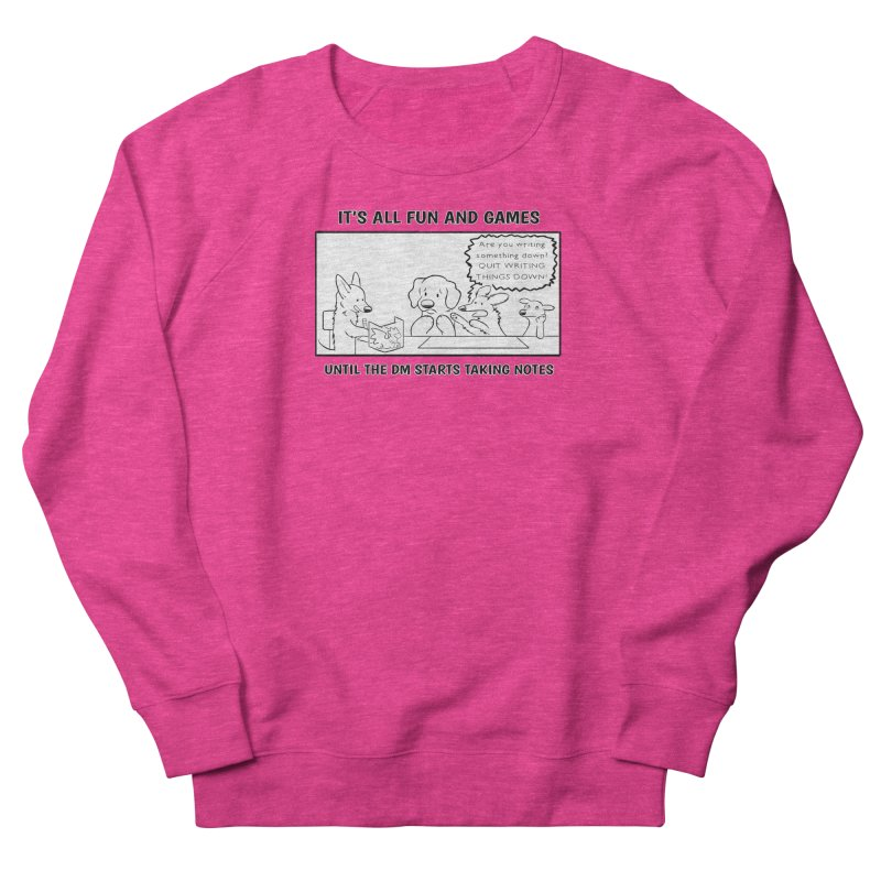 Until The DM Starts Taking Notes Women's French Terry Sweatshirt by DnDoggos's Artist Shop