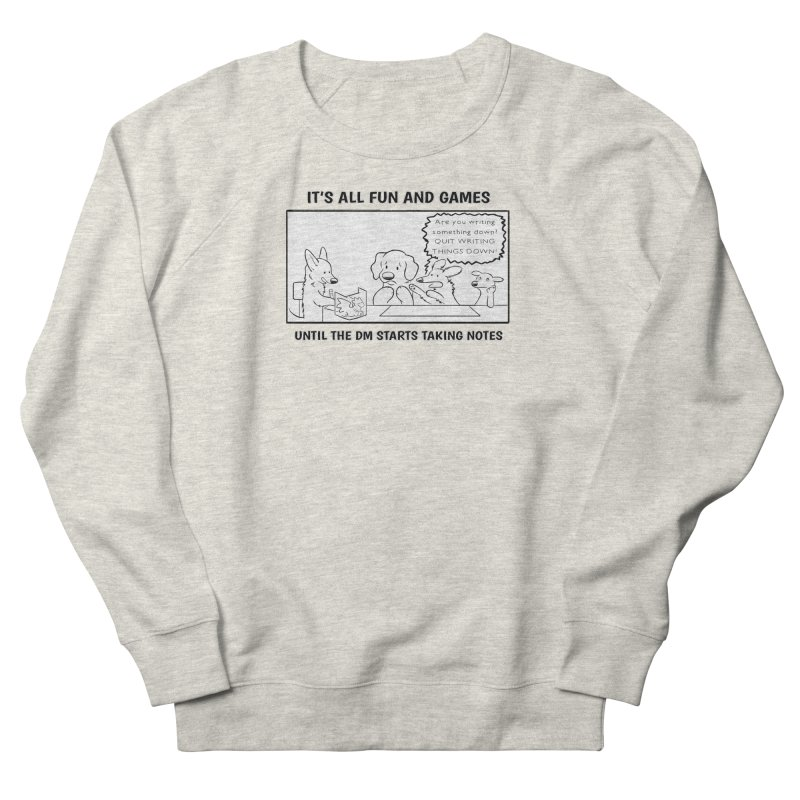 Until The DM Starts Taking Notes Men's French Terry Sweatshirt by DnDoggos's Artist Shop