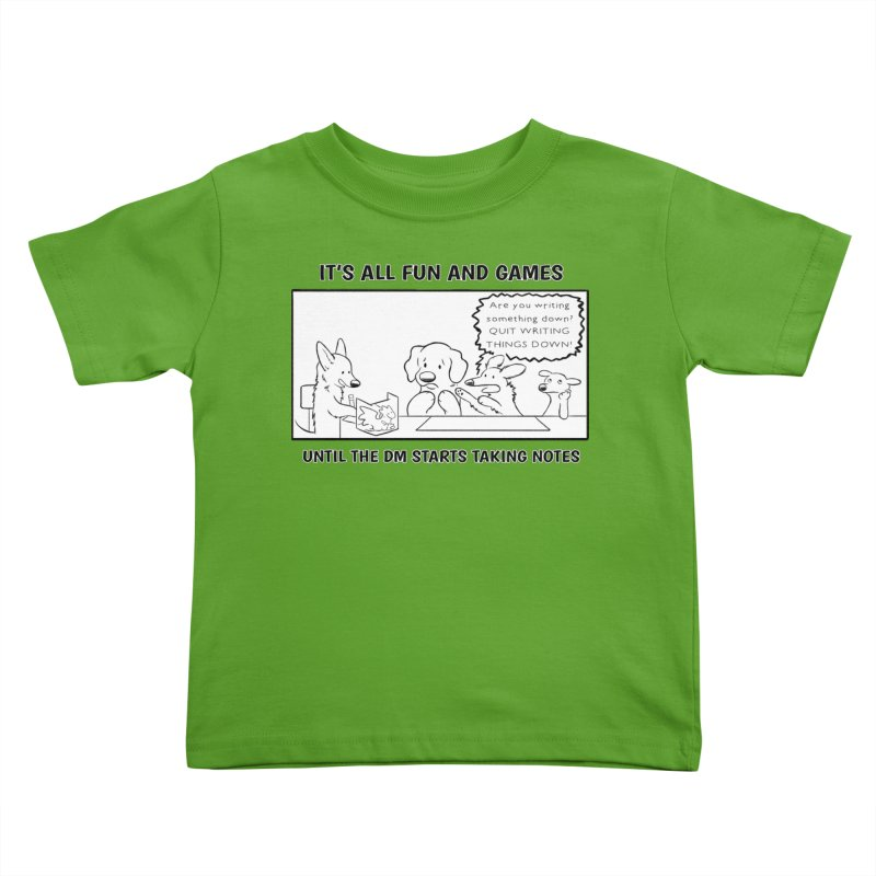 Until The DM Starts Taking Notes Kids Toddler T-Shirt by DnDoggos's Artist Shop