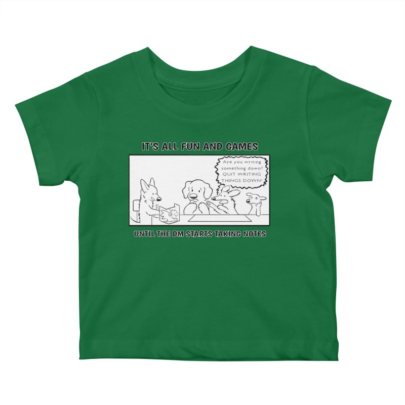 Until The DM Starts Taking Notes Kids Baby T-Shirt by DnDoggos's Artist Shop