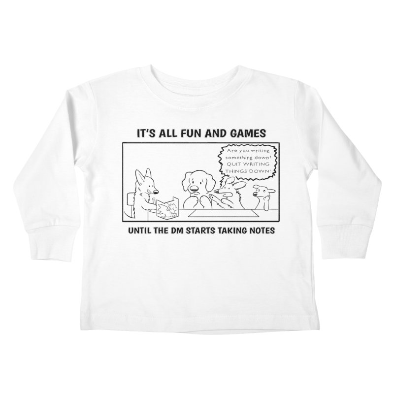 Until The DM Starts Taking Notes Kids Toddler Longsleeve T-Shirt by DnDoggos's Artist Shop