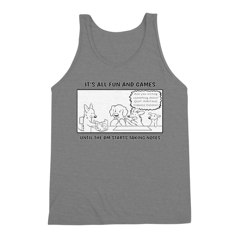Until The DM Starts Taking Notes Men's Tank by DnDoggos's Artist Shop