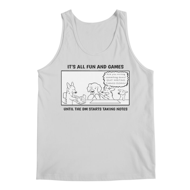 Until The DM Starts Taking Notes Men's Regular Tank by DnDoggos's Artist Shop