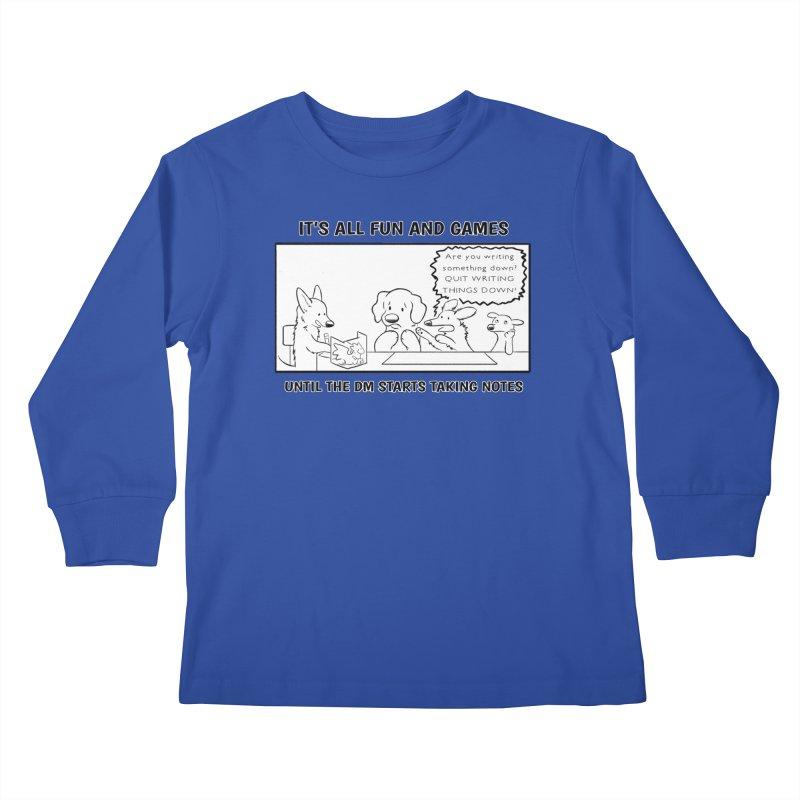 Until The DM Starts Taking Notes Kids Longsleeve T-Shirt by DnDoggos's Artist Shop