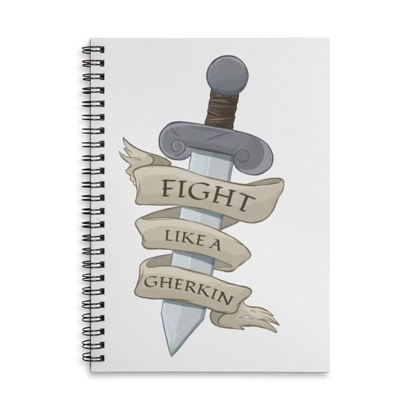 Fight Like a Gherkin Accessories Lined Spiral Notebook by DnDoggos's Artist Shop