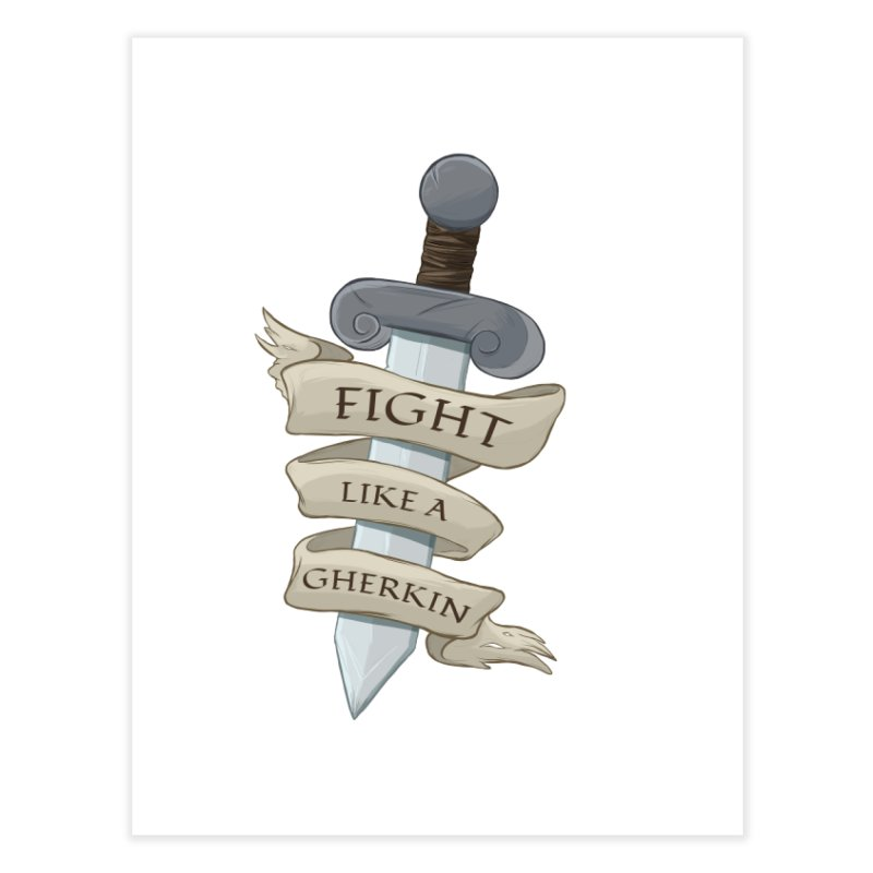 Fight Like a Gherkin Home Fine Art Print by DnDoggos's Artist Shop