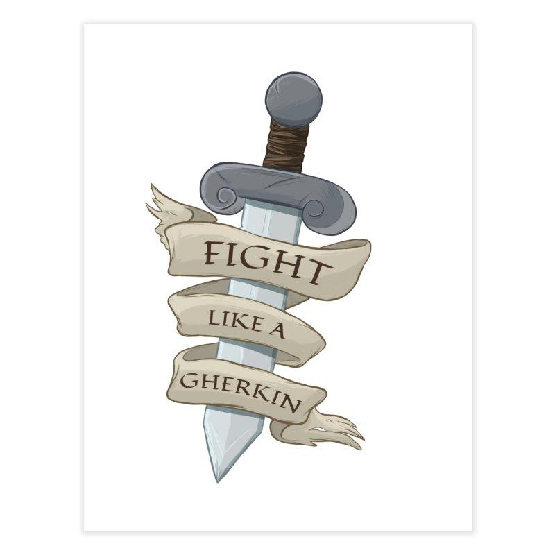 Fight Like a Gherkin Home Fine Art Print by DnDoggos's Artist Shop